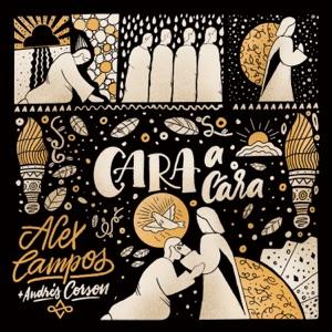 Alex Campos - Cara a Cara feat. Andrés Corson