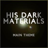 His Dark Materials (Main Title Theme) - Single