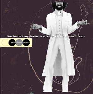 The Best of Larry Graham and Graham Central Station..., Vol. 1