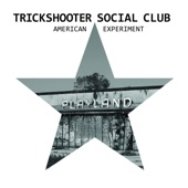 Trickshooter Social Club - American Experiment