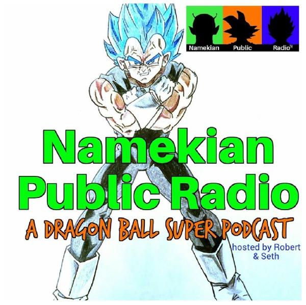 Namekian Public Radio A Dragon Ball Podcast Listen Free On Castbox