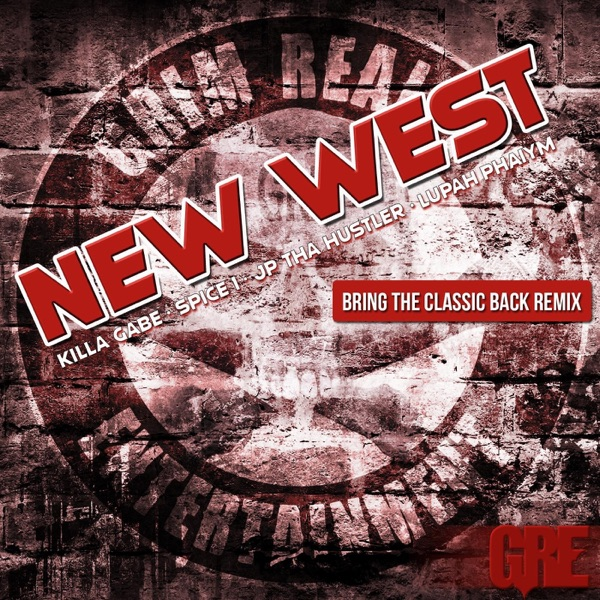 New West (Bring the Classic Back Remix) [feat. Spice 1] - Single
