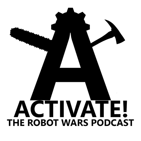 Activate! The Robot Wars Podcast