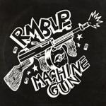 RMBLR - Machine Gun
