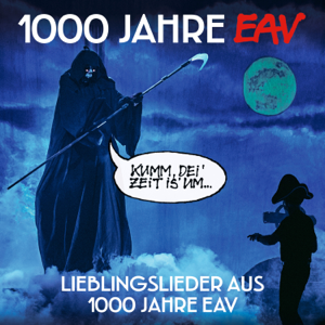 EAV - 1000 Jahre EAV (Lieblingslieder aus 1000 Jahre EAV)