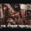 The Street Remixes