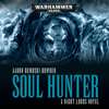 Aaron Dembski-Bowden - Soul Hunter: Warhammer 40,000 (Unabridged)  artwork
