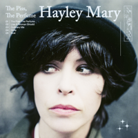 Hayley Mary - The Piss, The Perfume - EP