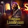 Uchiyaan Lambiyaan Single