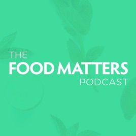 bae806efb45 Food Matters Podcast   EP13  Learn to Love Yourself