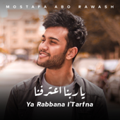 Ya Rabbana I'Tarfna Mostafa Abo Rawash - Mostafa Abo Rawash