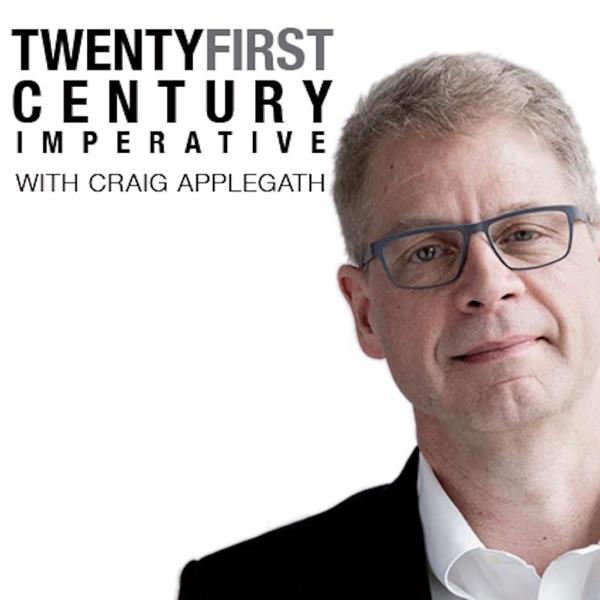 TWENTY FIRST CENTURY IMPERATIVE Podcast