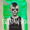 Entertain You - Single