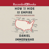 Daniel Immerwahr - How to Hide an Empire: A History of the Greater United States  artwork