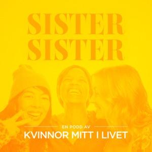 SisterSister - En podd av kvinnor mitt livet