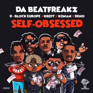 Da Beatfreakz - Self-Obsessed feat. Krept & Konan, D-Block Europe & Deno