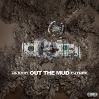 Out the Mud! - LIL BABY - FUTURE