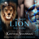 Krystal Shannan - I'm Not Lion to You: Soulmate Shifters in Mystery, Alaska, Book 2 (Unabridged)