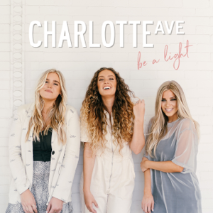 Charlotte Ave - Be a Light