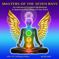 Aeoliah - Masters of the Seven Rays an Advanced Guided Meditation a Quantum Recoding of Our DNA artwork