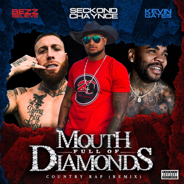 Mouth Full Diamonds (feat. Seckond Chaynce & Kevin Gates) [Country Rap Remix] - Single