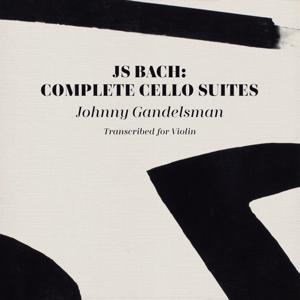 Johnny Gandelsman & Johann Sebastian Bach - J.S. Bach: Complete Cello Suites (Transcribed for Violin)