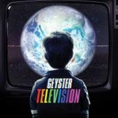 Geyster - Television