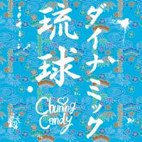 Chuning Candy - ダイナミック琉球 artwork