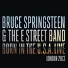 Born In the U.S.A. Live: London 2013 (Videos), Bruce Springsteen