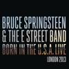 Born In the U.S.A. Live: London 2013 (Video Album), Bruce Springsteen