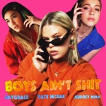 songs like Boys Ain't Shit (feat. Tate McRae & Audrey Mika)