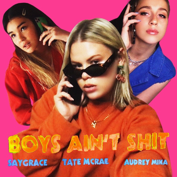 Boys Ain't Shit (feat. Tate McRae & Audrey Mika) - Single