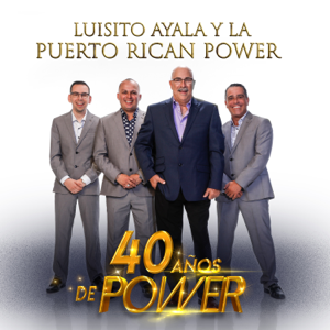 Luisito Ayala Y La Puerto Rican Power - 40 Años De Power