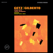 The Girl from Ipanema (feat. Astrud Gilberto & Antônio Carlos Jobim) [Single Version] - Stan Getz & João Gilberto - Stan Getz & João Gilberto