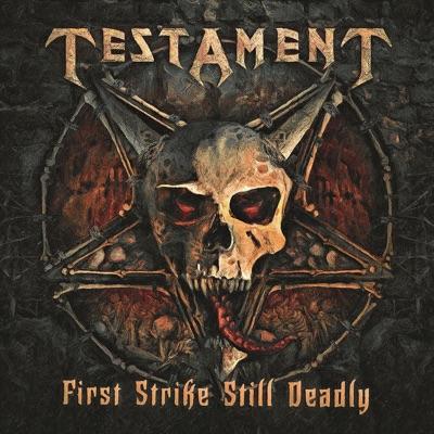 First Strike Still Deadly - Testament