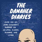 The Danaher Diaries: Over 100 of John Danaher's Musings on Jiu-Jitsu, Kaizen, Training, and Living (Unabridged)