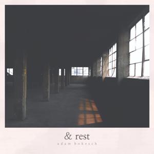 Adam Bokesch - & Rest