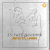 Merlo - Is This Goodbye (feat. Louisax) artwork