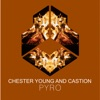 Chester Young and Castion - PYRO