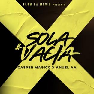 Casper Mágico & Anuel AA – Sola & Vacía – Single [iTunes Plus AAC M4A]