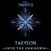 TAEYEON - Into the Unknown (From