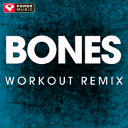 Bones (Extended Workout Remix) - Power Music Workout - Power Music Workout