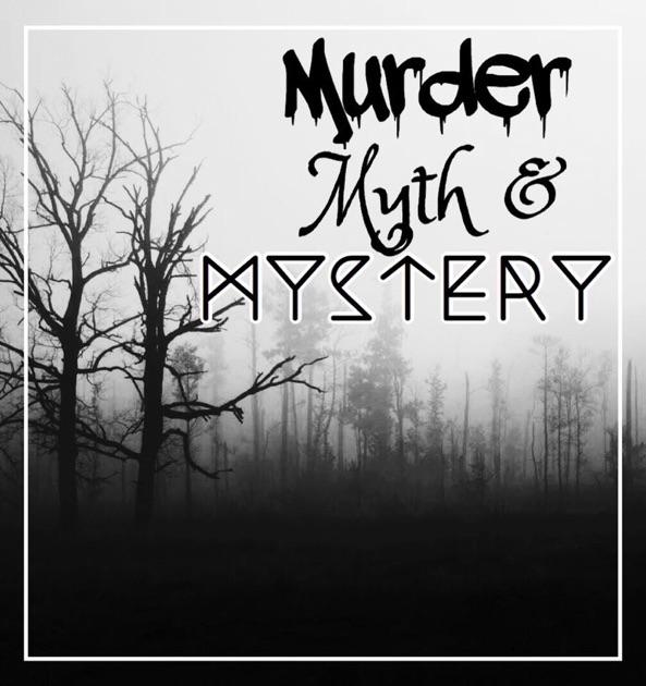 Murder, Myth & Mystery By Murder, Myth & Mystery On Apple