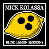 Mick Kolassa - I Want to Be Seduced