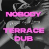 Nobody Terrace Dub Single