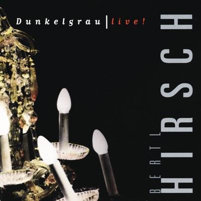 Dunkelgrau Live! - Ludwig Hirsch