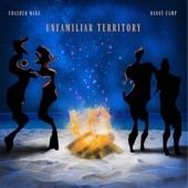 Crasher Wake & Danny Camp - Unfamiliar Territory