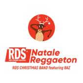 Natale Reggaeton (feat. Baz) - Rds Christmas Band