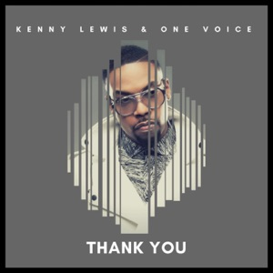 Kenny Lewis & One Voice - Thank You