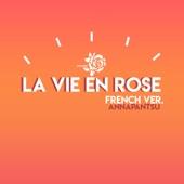 Annapantsu - La Vie en Rose (French Version.)